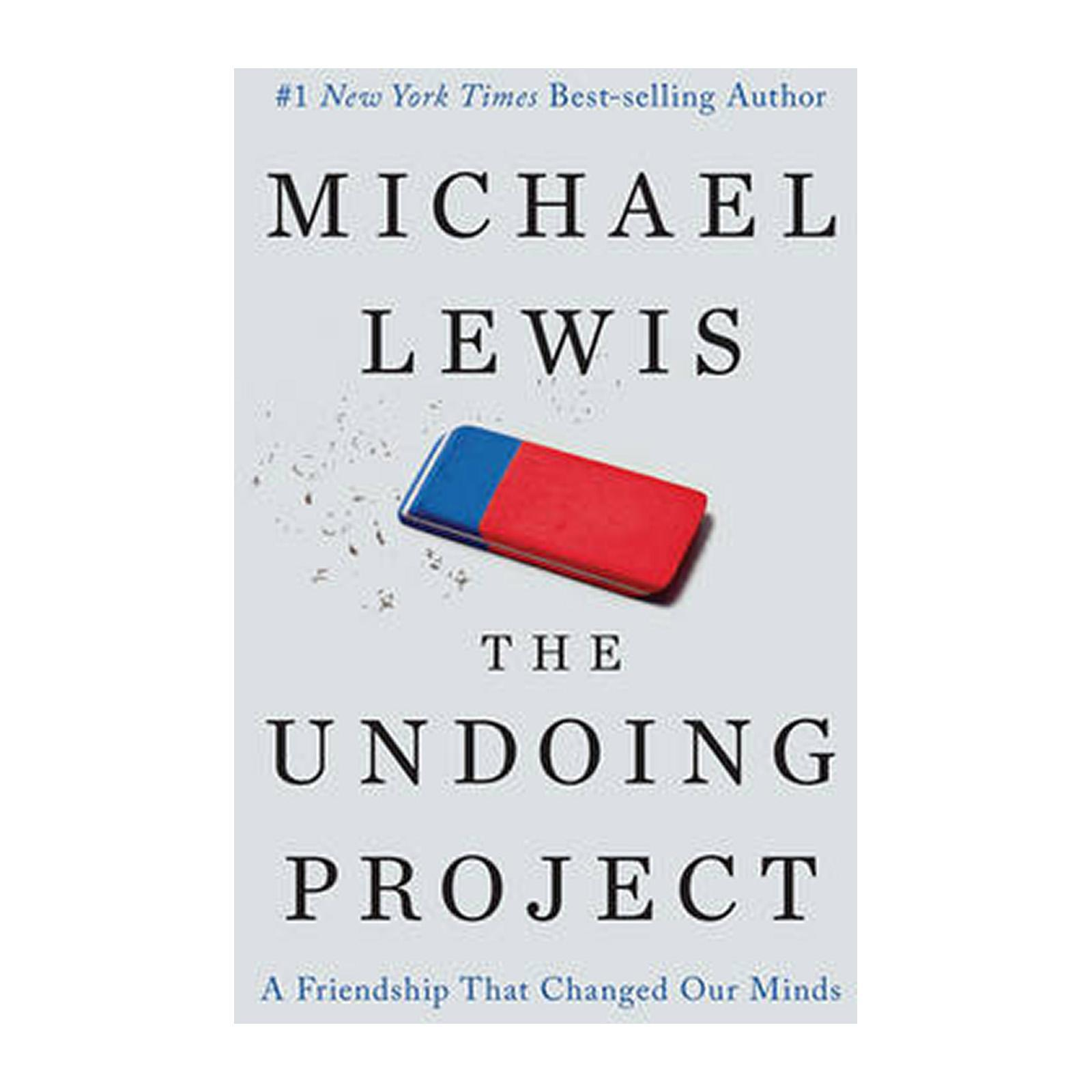 The Undoing Project: A Friendship That Changed Our Minds (Hardcover)