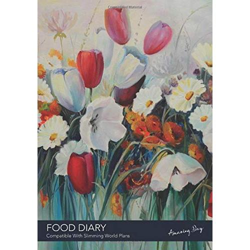 FOOD DIARY - Compatible With Slimming World Plans - Amazing Day: 3 Month Food, Featuring - Good Habit Tracker, Activity Tracker, Weight Graph, Food Values & More! - Paperback