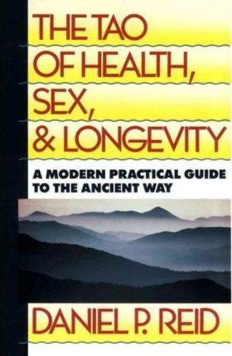 The Tao of Health and Longevity: A Modern Practical Guide to the Ancient Way
