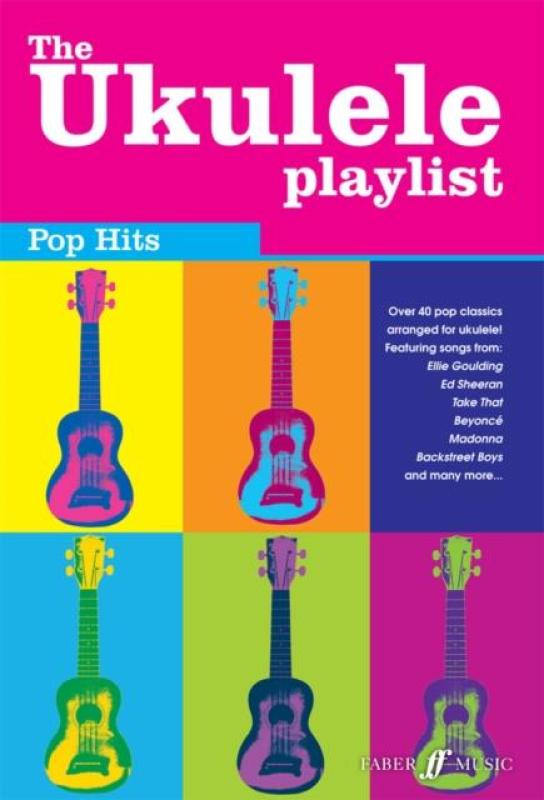 The Ukulele Playlist: Pop Hits (ISBN: 9780571538607)