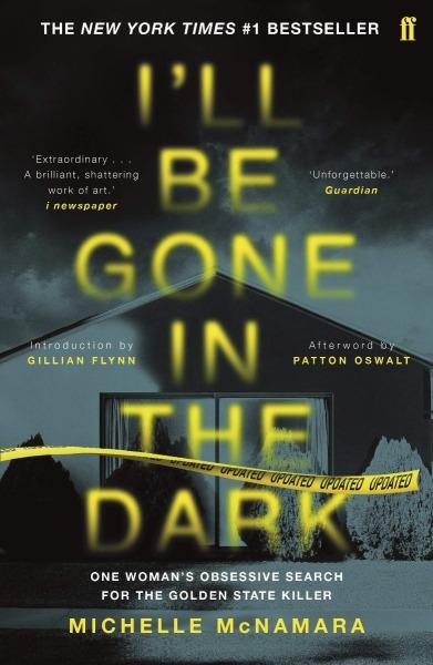 Ill Will Be Gone In The Dark by Michelle McNamara