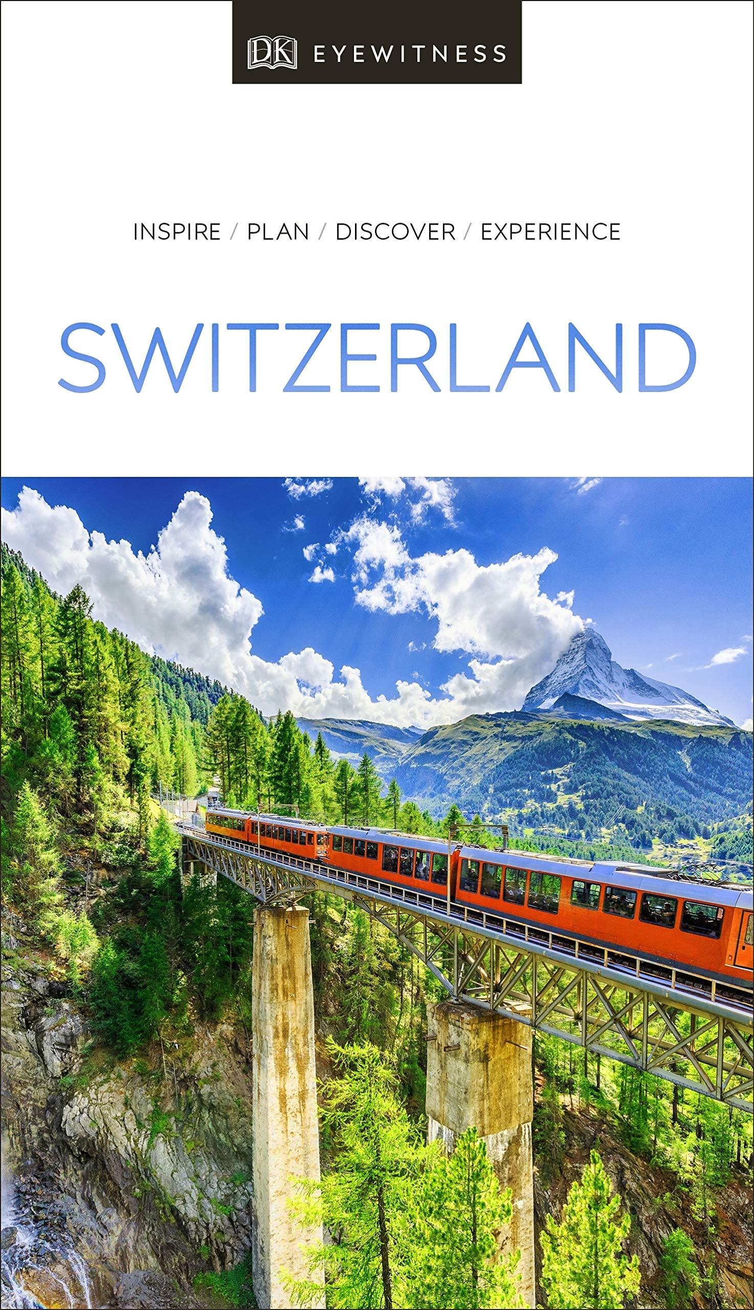 DK Eyewitness Travel Guide Switzerland by DK Eyewitness Travel