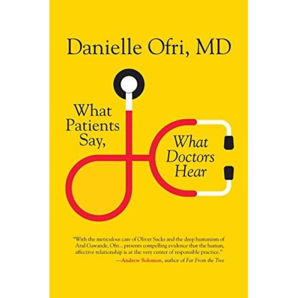 What Patients Say, What Doctors Hear - Paperback