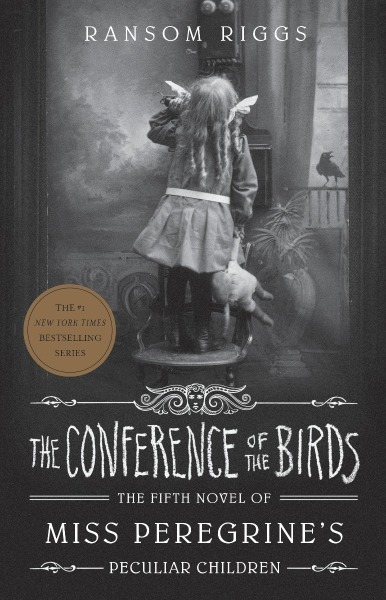 Miss Peregrines Peculiar Children #05: The Conference of the Birds by Riggs, Ransom