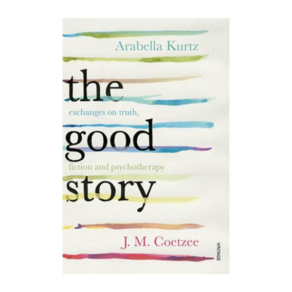The Good Story: Exchanges On Truth Fiction And Psychotherapy (Paperback)