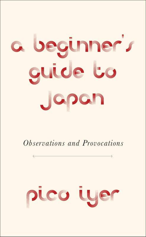 A Beginners Guide to Japan (Travel) by  Pico Iyer