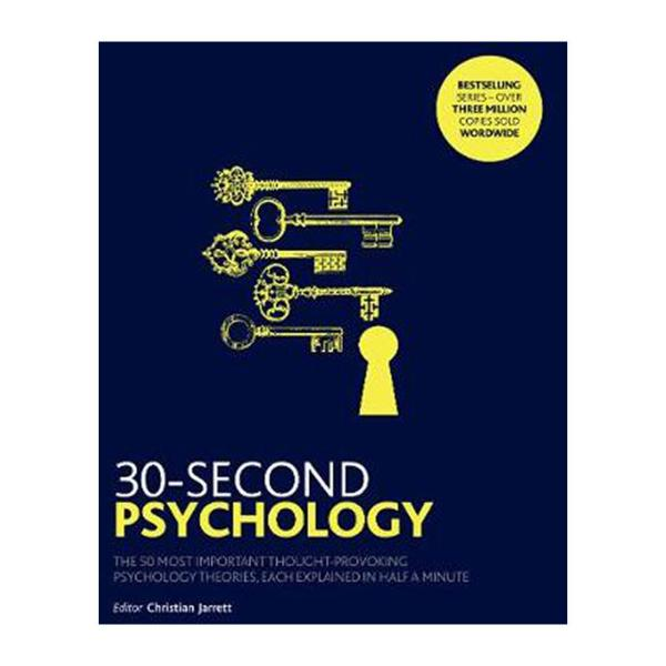 30-Second Psychology: The 50 Most Thought-Provoking Psychology Theories And Each Explained In Half A Minute (Paperback)