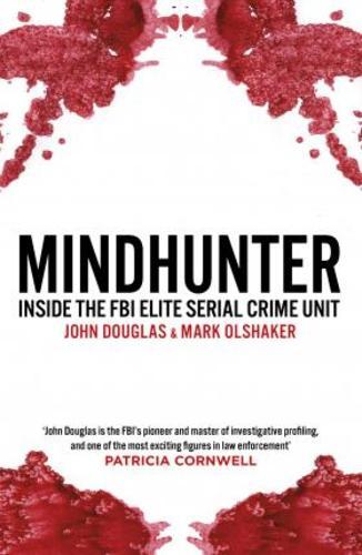 Mindhunter : Inside the FBI Elite Serial Crime Unit (Now A Netflix Series)