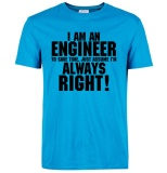Discount I Am An Engineer Always Right Funny Slogan T Shirts For Man Hipster 2017 Fashion Casual Streetwear Summer Men T Shirt Tops Tees Intl