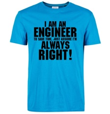 Price Comparisons For I Am An Engineer Always Right Funny Slogan T Shirts For Man Hipster 2017 Fashion Casual Streetwear Summer Men T Shirt Tops Tees Intl