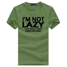 Buy I M Not Lazy I Just Really Enjoy Doing Nothing Fashion 2017 Hot Custom Casual Men S Cotton O Neck Short Sleeve T Shirt Army Green Intl Cheap China