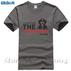 Discount Mens T Shirts Have No Fear Firefighter Is Here Short Sleeve Cotton T Shirt Charcoal Intl Custom T Shirt China