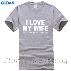 Buy New Cotton Short Sleeve T Shirt I Love My Wife Funny Printed Mens T Shirts Grey Intl Online