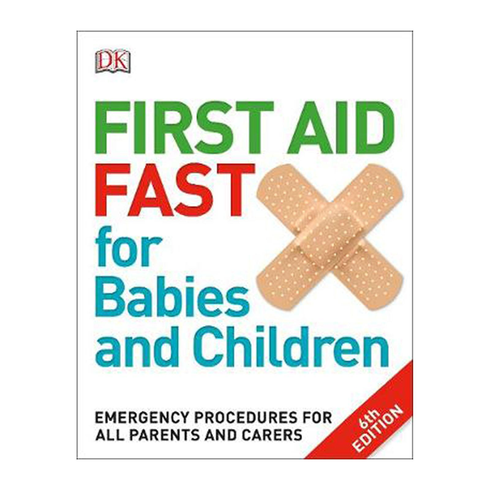 First Aid Fast For Babies And Children: Emergency Procedures For All Parents And Carers (Paperback)