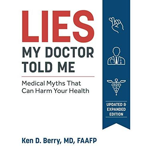 Lies My Doctor Told Me Second Edition: Medical Myths That Can Harm Your Health - Paperback