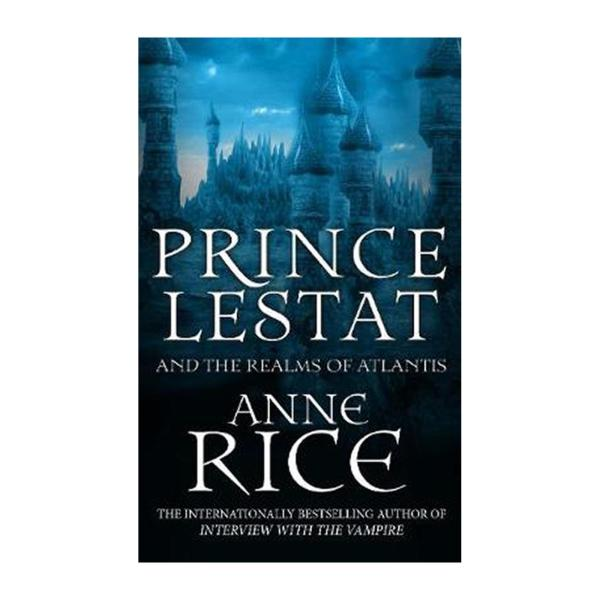 Prince Lestat And The Realms Of Atlantis: The Vampire Chronicles 12 (Paperback)
