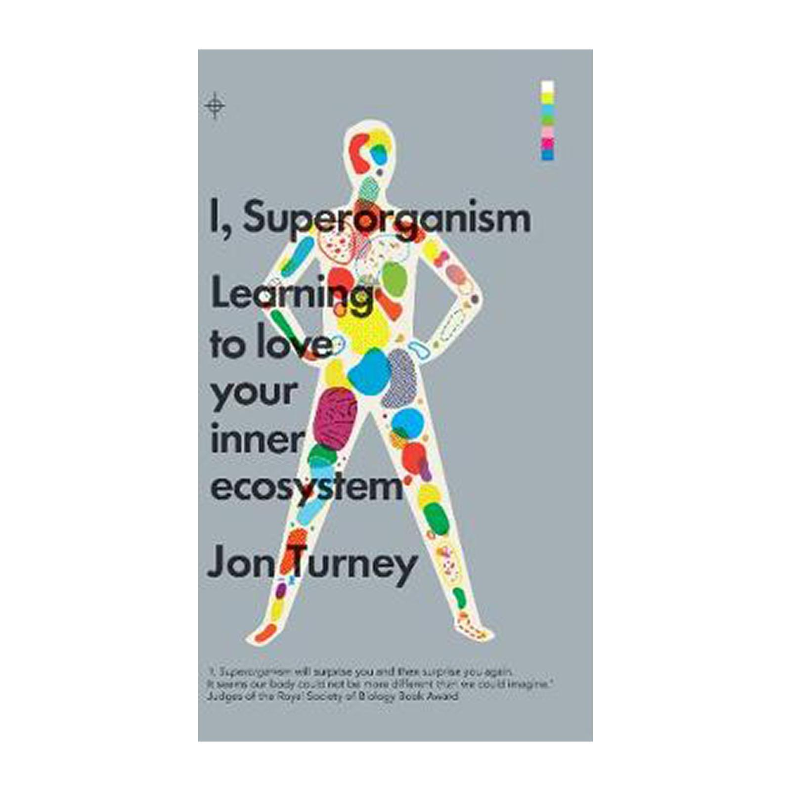 I And Superorganism: Learning To Love Your Inner Ecosystem (paperback) By Redmart.