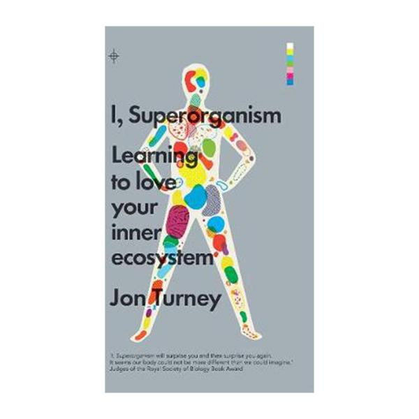 I And Superorganism: Learning To Love Your Inner Ecosystem (Paperback)