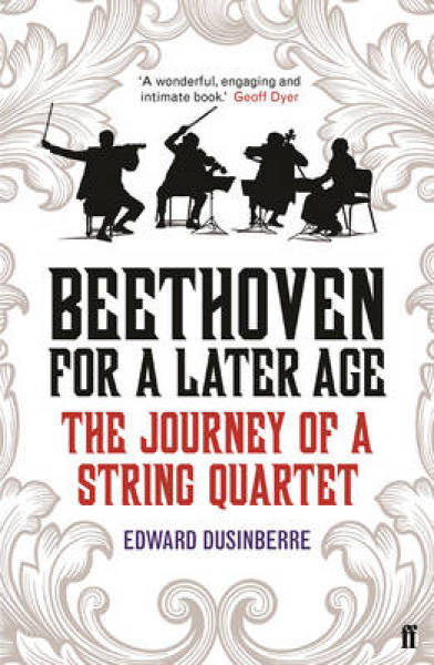 Beethoven for a Later Age: The Journey of a String Quartet PAPERBACK (9780571317141)