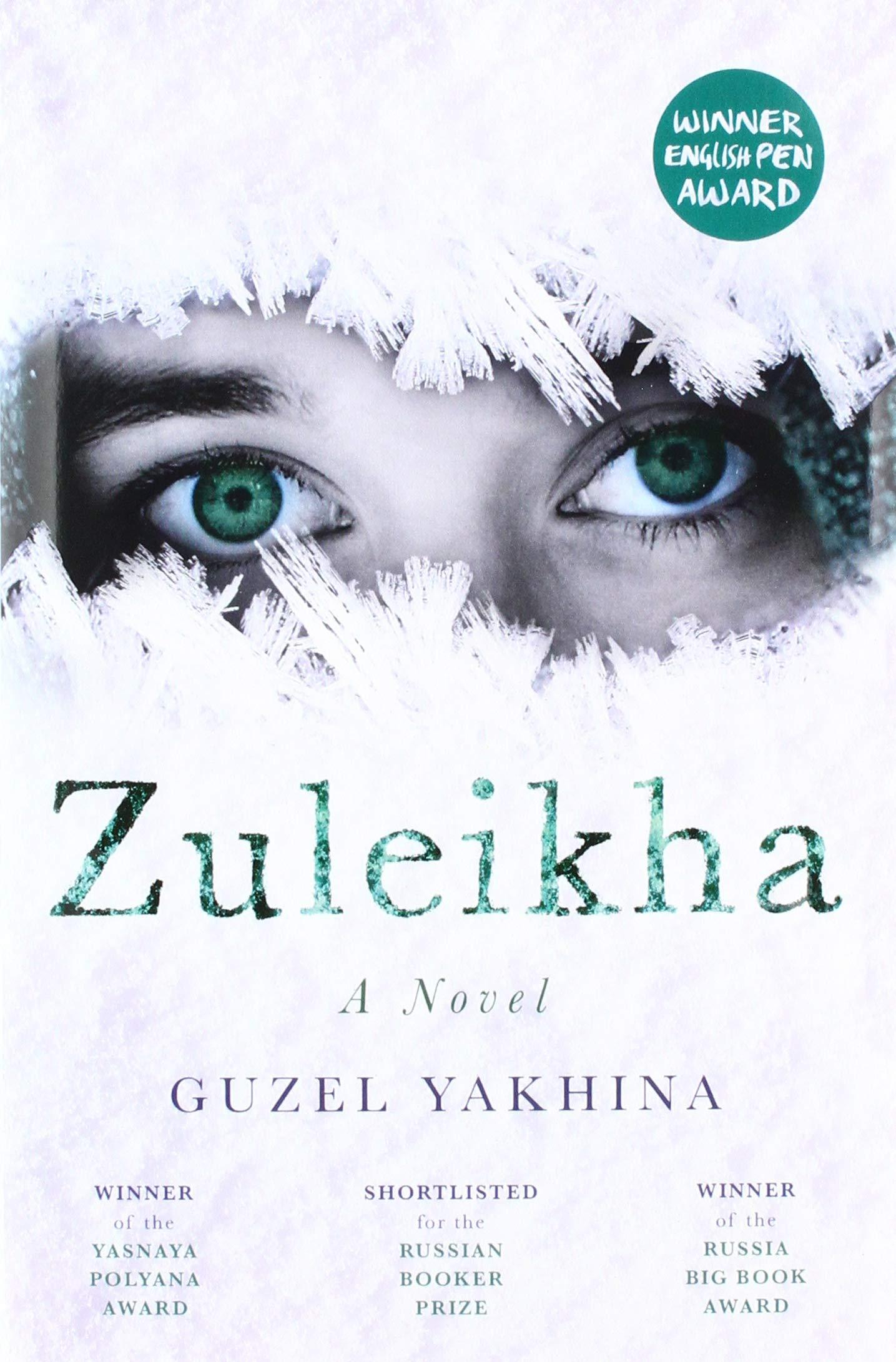 Zuleikha by Guzel Yakhina and Lisa C. Hayden