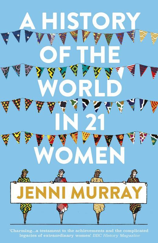A History of the World in 21 Women: A Personal Selection by  Jenni Murray