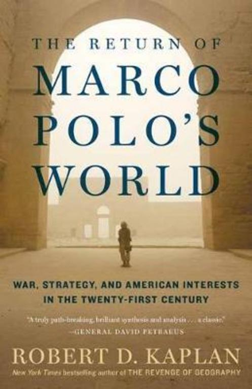 The Return of Marco Polos World : War, Strategy, and American Interests in the Twenty-first Century by  Robert D Kaplan