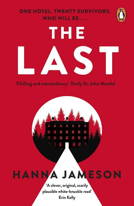 The Last: The breathtaking thriller that will keep you up all night by Hanna Jameson