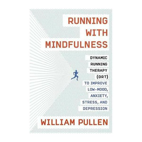 Running With Mindfulness: Dynamic Running Therapy (Drt) To Improve Low-Mood And Anxiety And Stress And And Depression (Paperback)