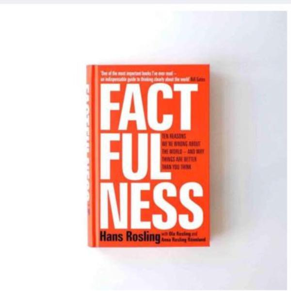 Factfulness: Ten Reasons Were Wrong About the World – and Why Things Are Better Than You Think by Hans Rosling, Ola Rosling, Anna Rosling Rönnlund ebook