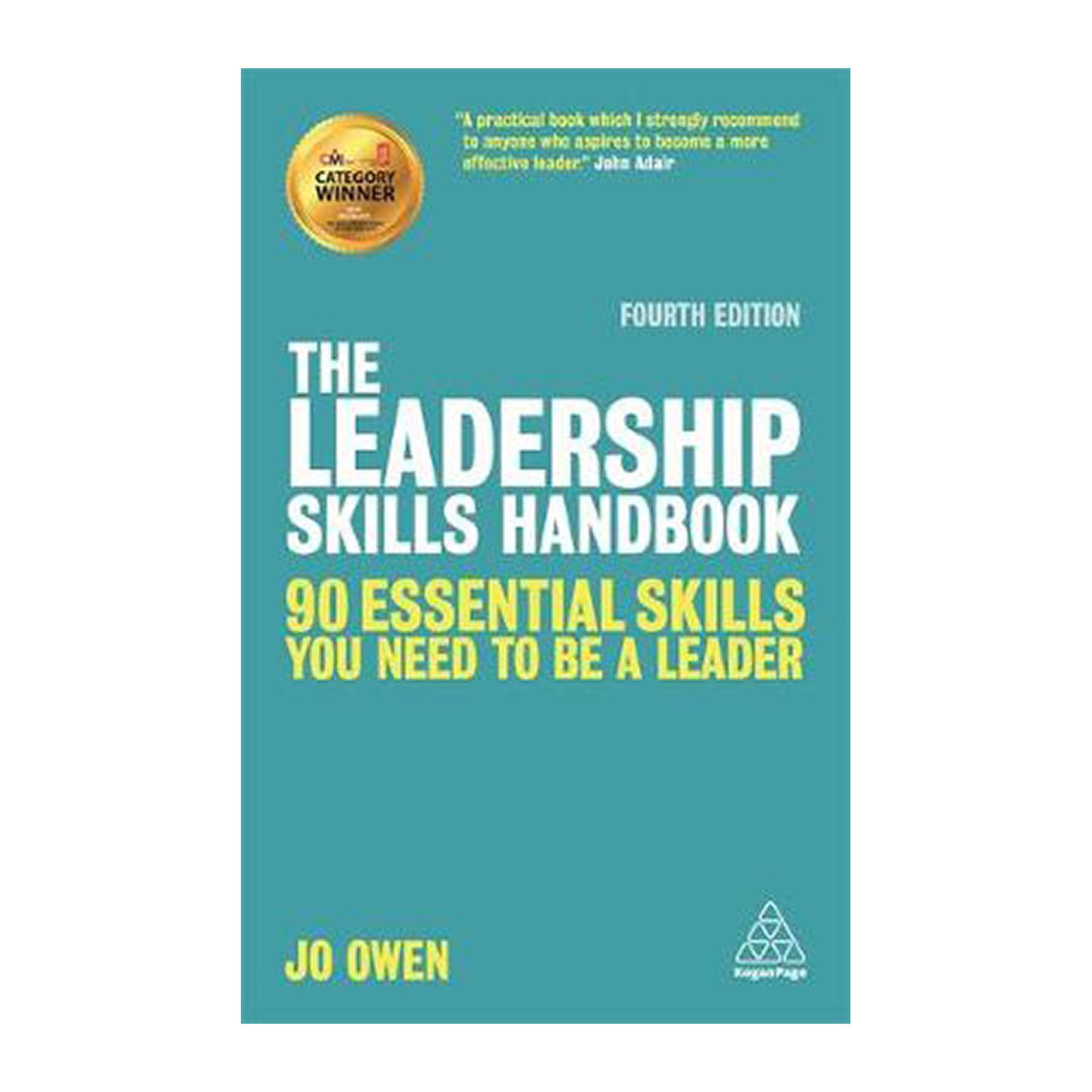 The Leadership Skills Handbook: 90 Essential Skills You Need To Be A Leader (Paperback)