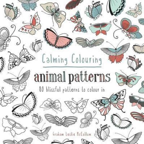 Calming Colouring Animal Patterns : 80 colouring book patterns