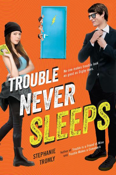 Trouble Never Sleeps by Stephanie Tromly
