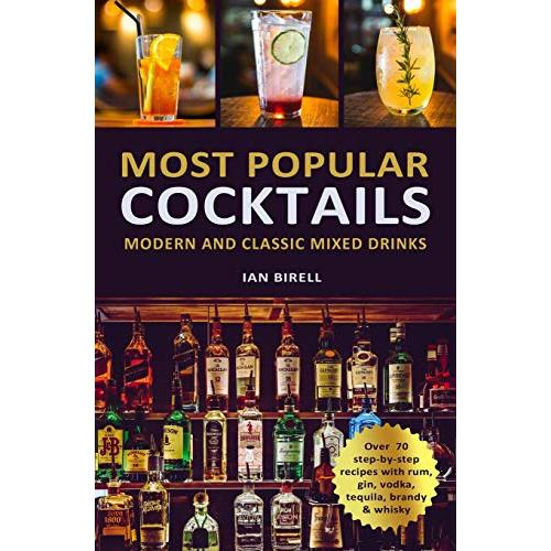 Ian Birell MOST POPULAR COCKTAILS: Modern and Classic Mixed Drinks. Recipe Book - Paperback