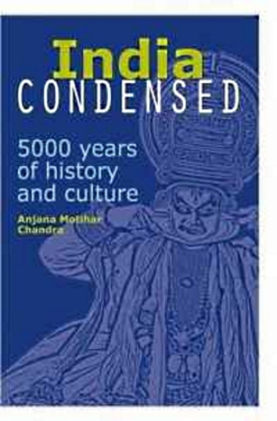 India Condensed : 5,000 Years of History and Culture [Paperback]