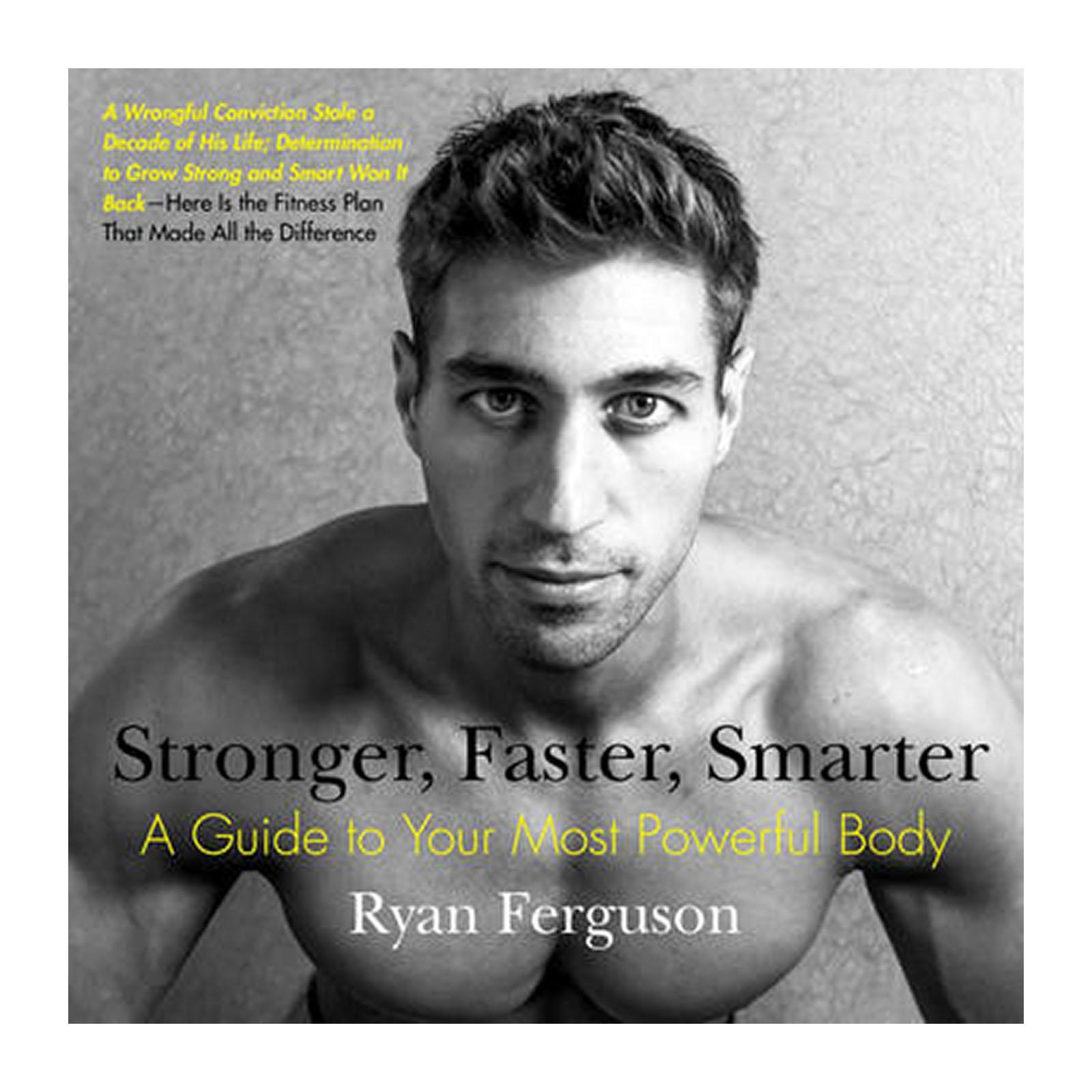 Stronger And Faster And Smarter: A Guide To Your Most Powerful Body (Paperback)