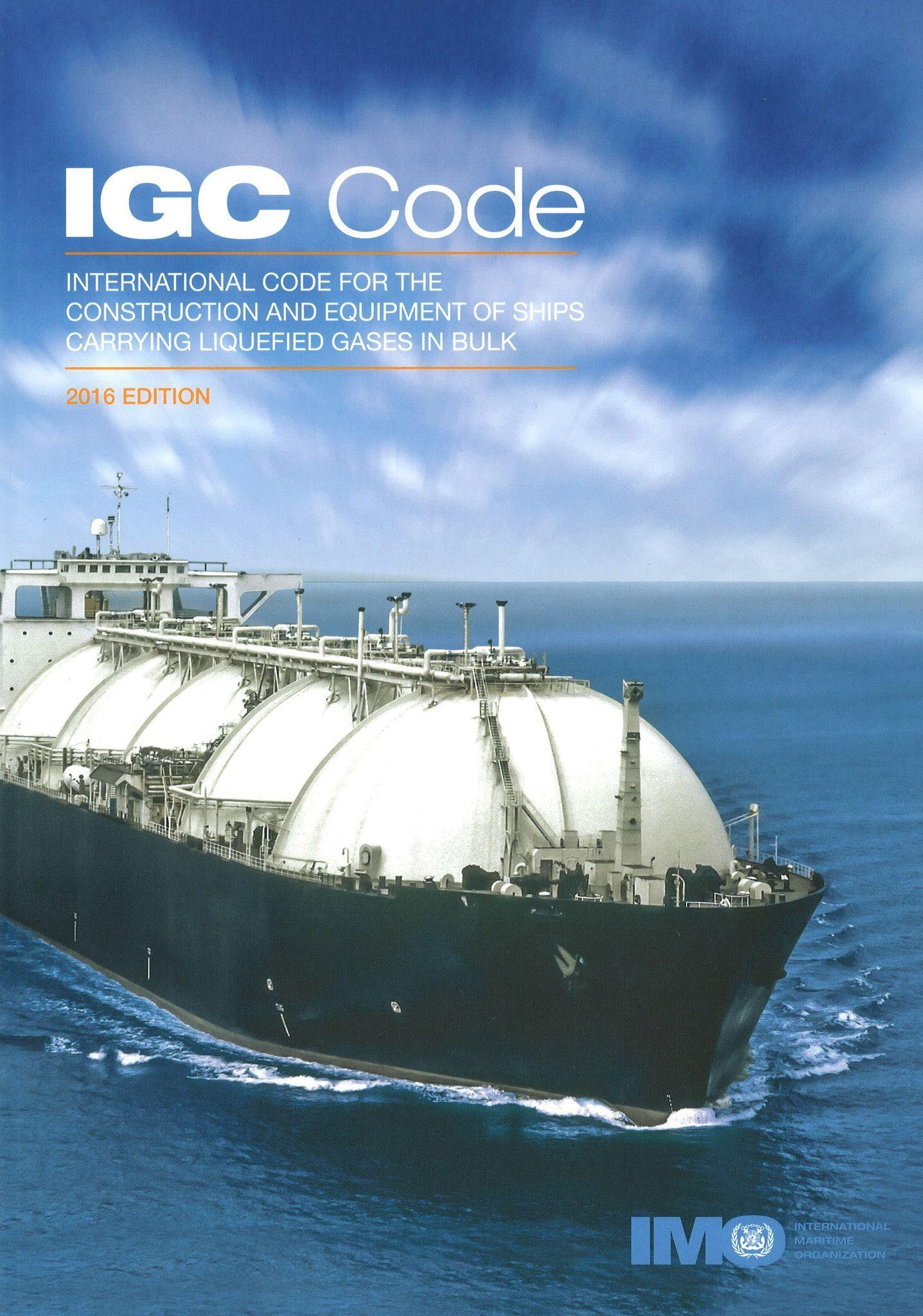 IMO IGC Code - International Code for the Construction and Equipment of Ships carrying Liquefied Gases in Bulk - IMO IA104E