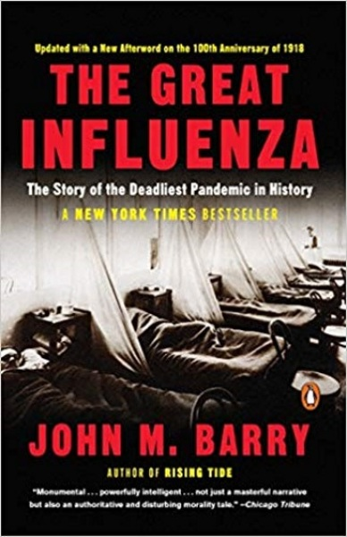 The Great Influenza: The Story of the Deadliest Pandemic in History (updated Edition)