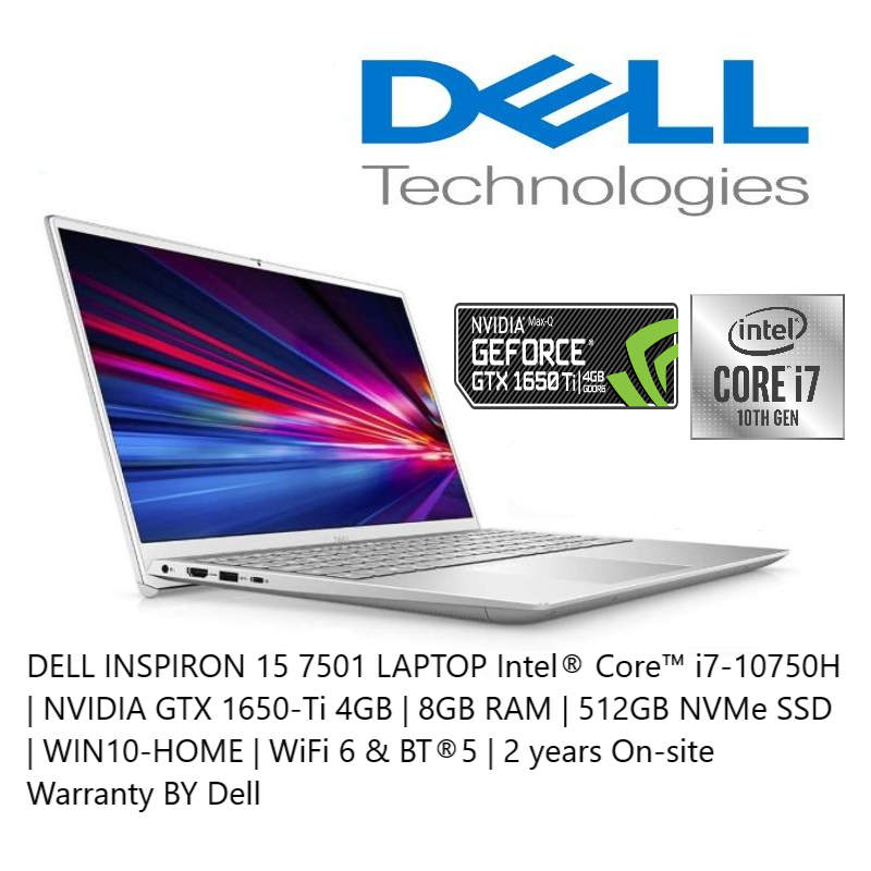DELL INSPIRON 15 7501 LAPTOP Intel® Core™ i7-10750H | NVIDIA GTX 1650-Ti 4GB | 8GB RAM | 512GB NVMe SSD | WIN10-HOME | WiFi 6 & BT®5 | 2 years On-site Warranty BY Dell