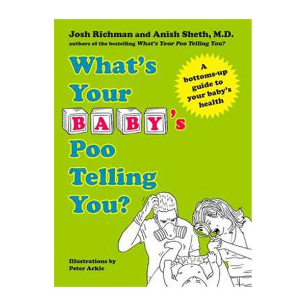 Whats Your Babys Poo Telling You?: A Bottoms-Up Guide To Your Babys Health (Hardback)