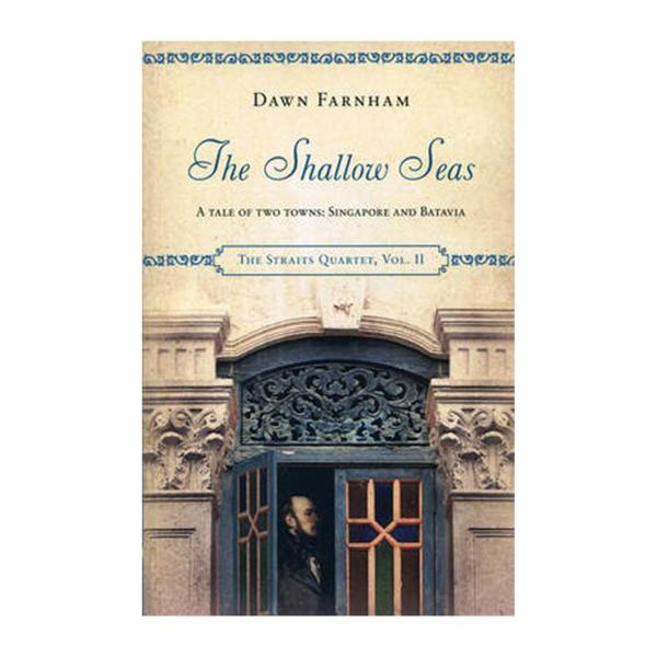 The Shallow Seas: A Tale Of Two Cities: Singapore And Batavia (Paperback)