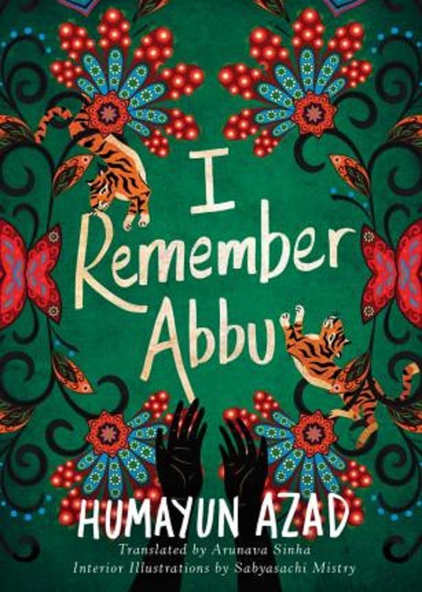 I Remember Abbu by Sinha Arunava and Humayun Azad