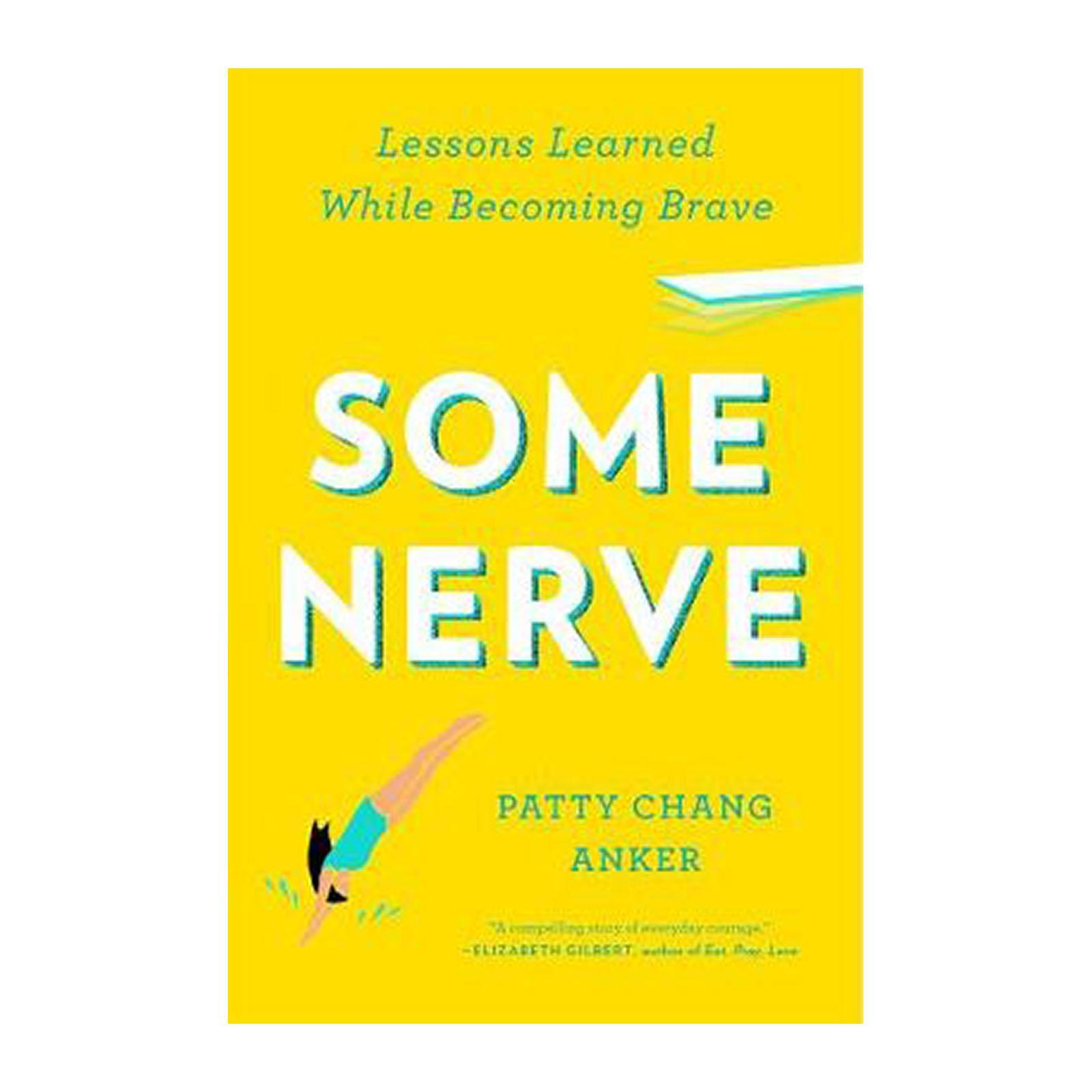 Some Nerve: Lessons Learned While Becoming Brave (Paperback)