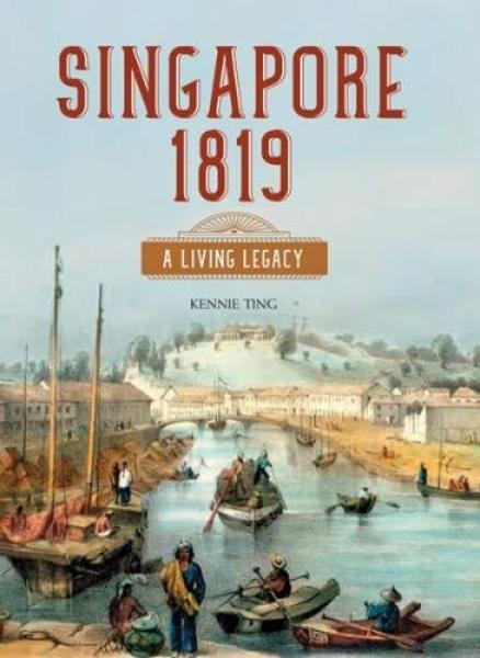 Singapore 1819 : A Living Legacy