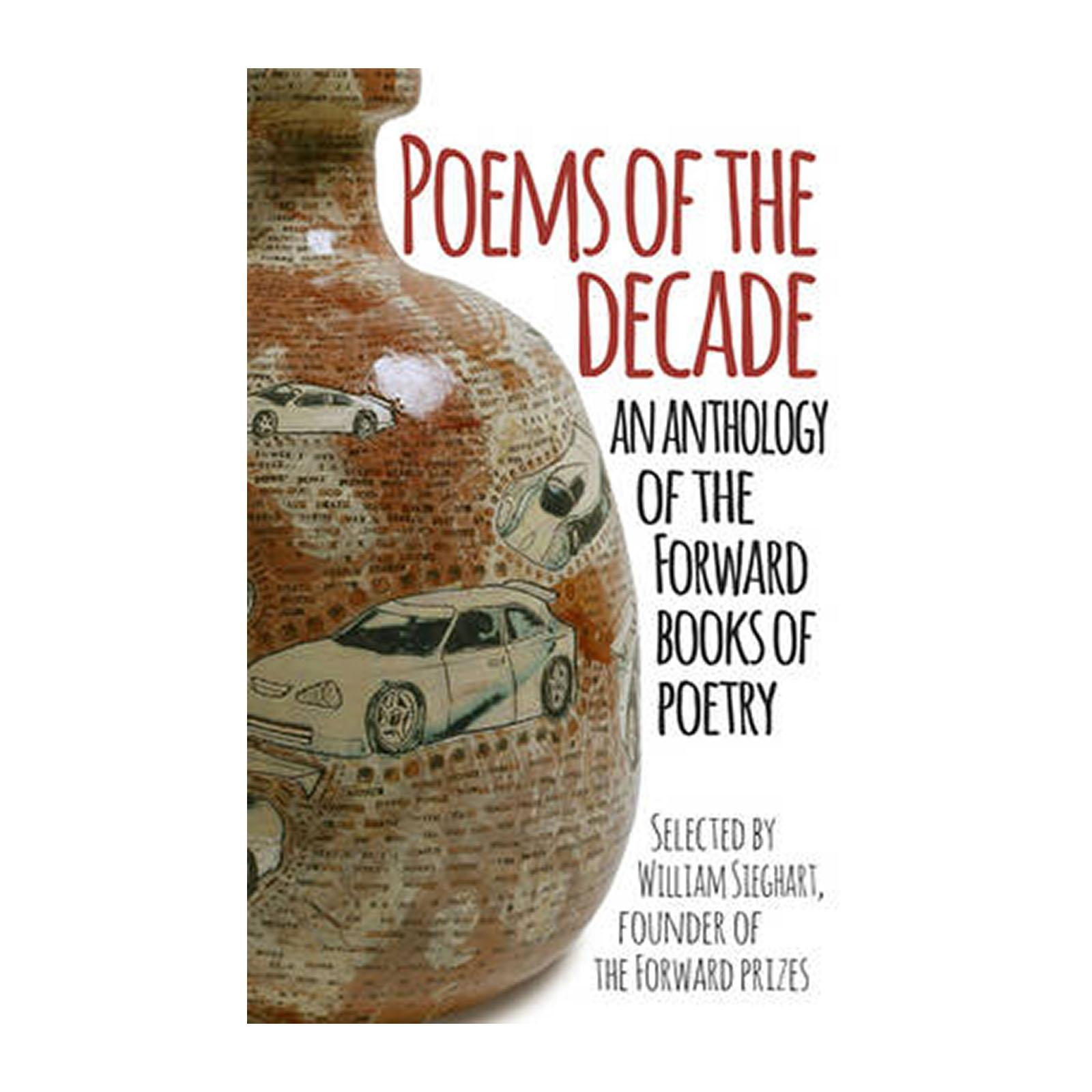 Poems Of The Decade: An Anthology Of The Forward Books Of Poetry (Paperback)