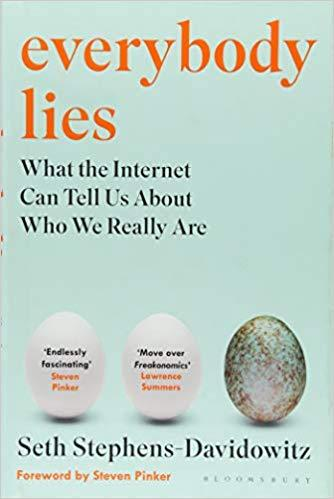 Everybody Lies : The New York Times Bestseller by  Seth Stephens-davidowitz