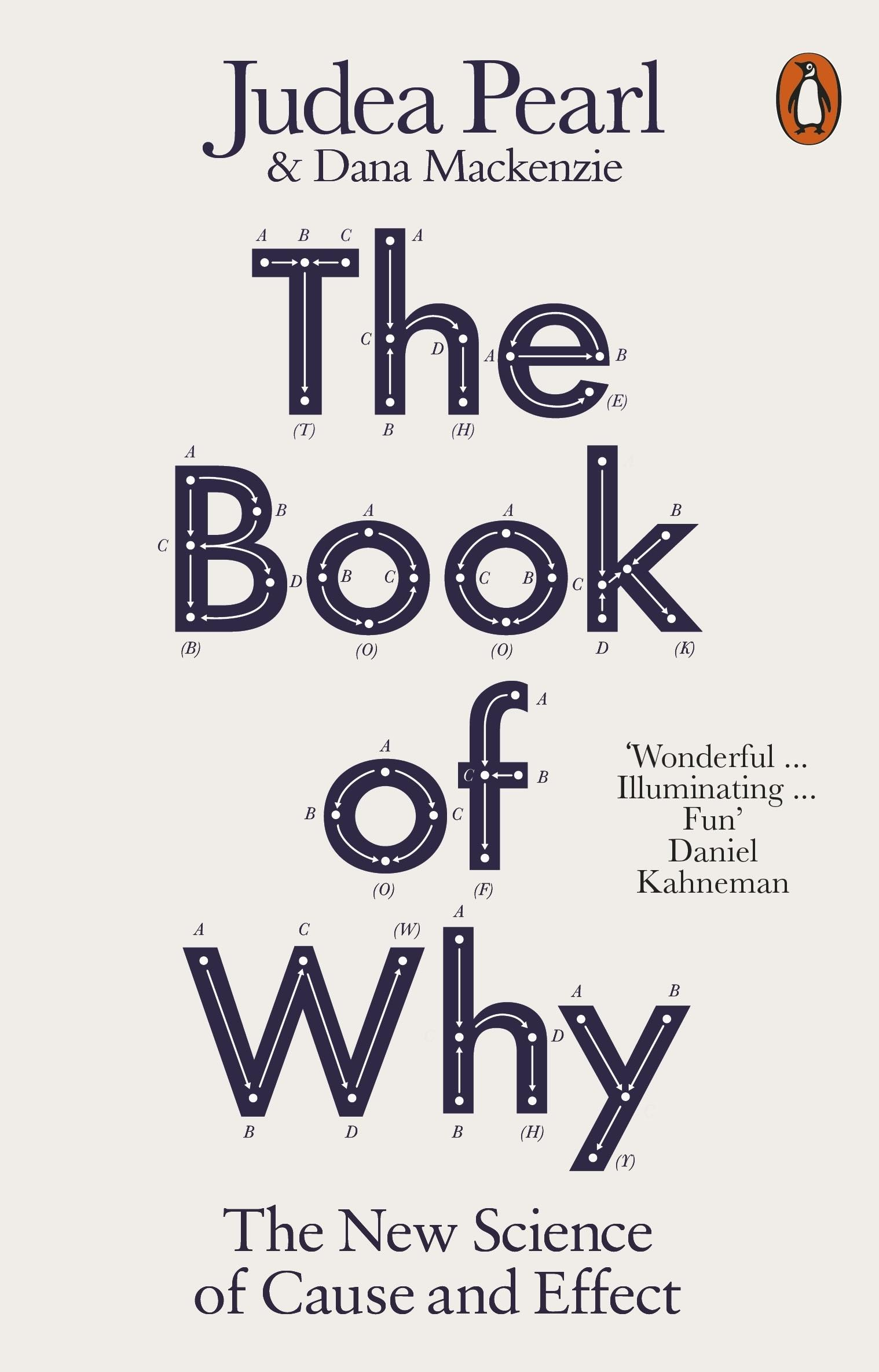 The Book of Why: The New Science of Cause and Effect by Pearl & D. J.