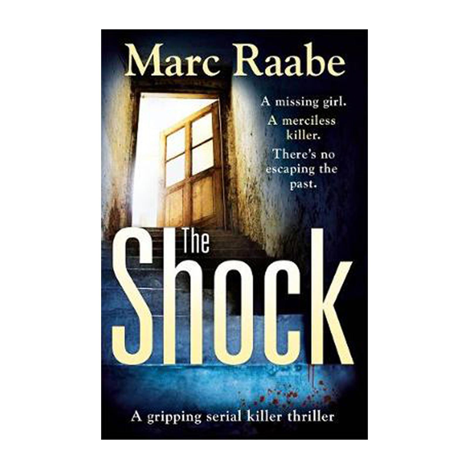 The Shock: A Disturbing Thriller For Fans Of Jeffery Deaver (Paperback)