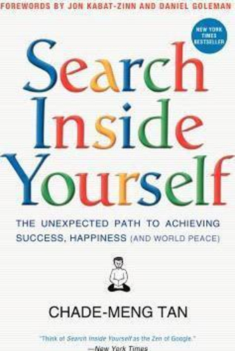 Search Inside Yourself Increase Productivity, Creativity and Happiness