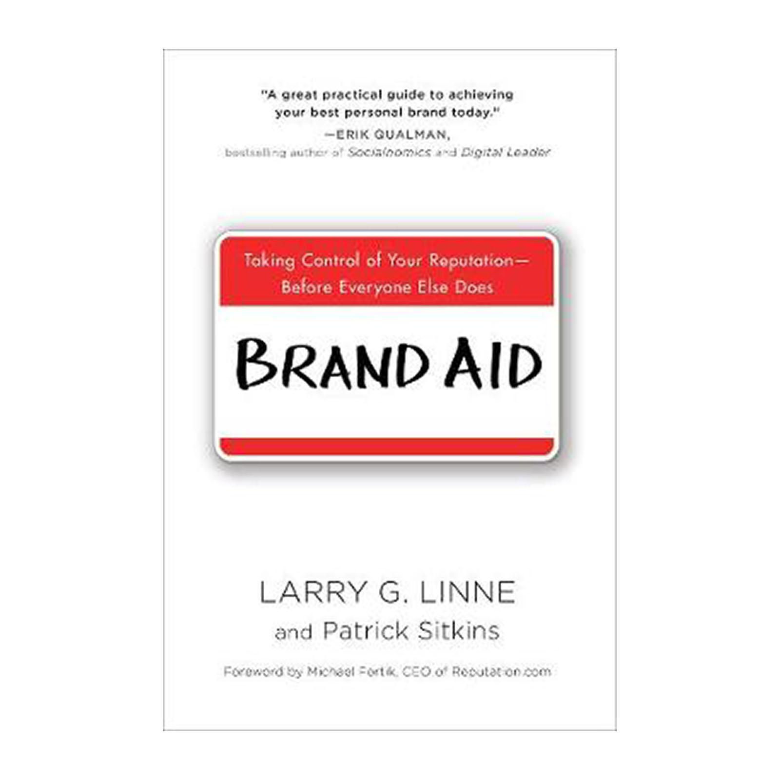 Brand Aid: Taking Control Of Your Reputation - Before Everyone Else Does (Paperback)