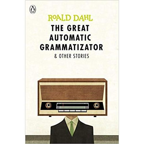 [Roald Dahl] The Great Automatic Grammatizator and Other Stories